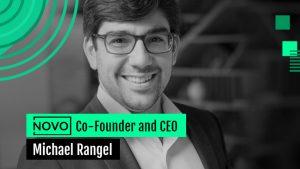 In Conversation With Michael Rangel, Bank Novo's CEO.